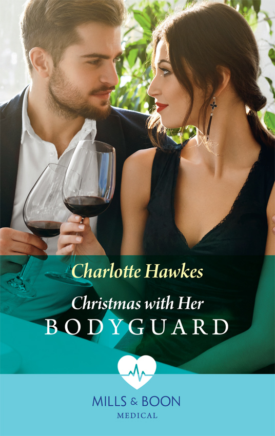 Charlotte Hawkes Christmas With Her Bodyguard karin baine the courage to love her army doc