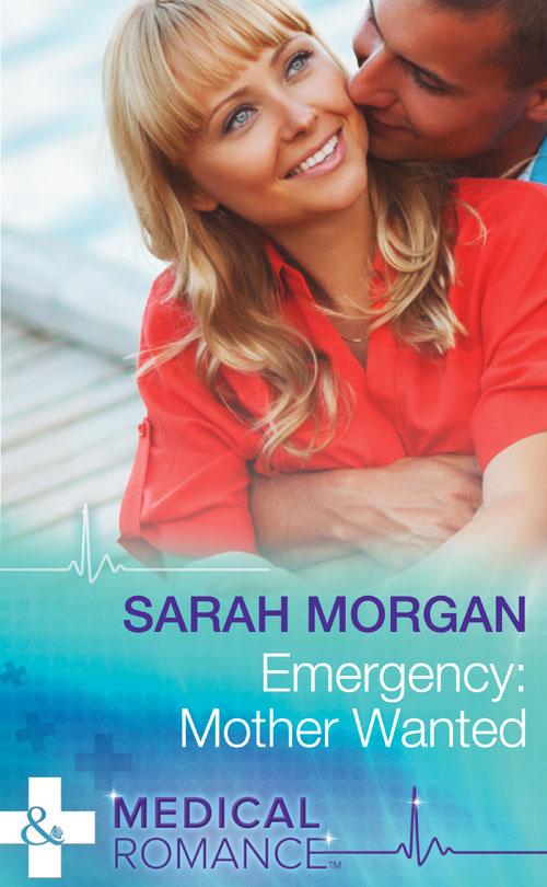 Sarah Morgan Emergency: Mother Wanted sarah morgan emergency mother wanted