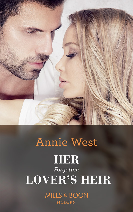 Annie West Her Forgotten Lover's Heir