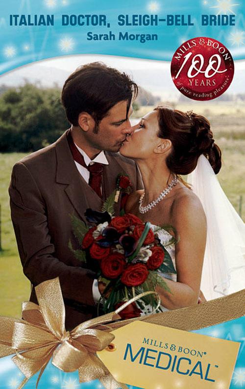 Sarah Morgan Italian Doctor, Sleigh-Bell Bride