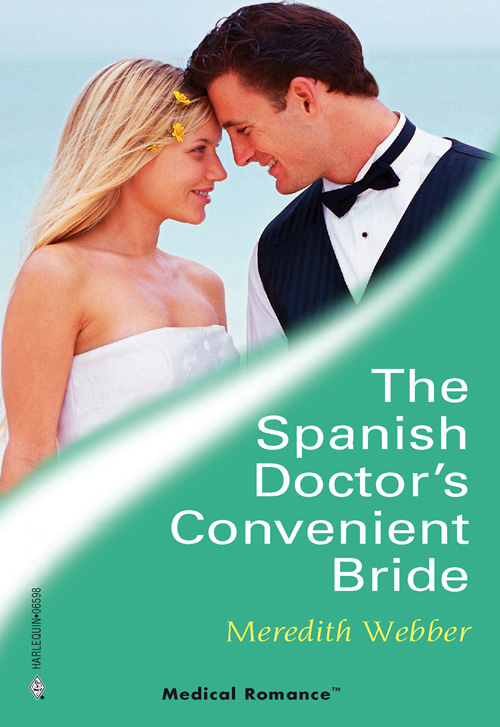 Meredith Webber The Spanish Doctor's Convenient Bride donna alward the cowboy s convenient bride