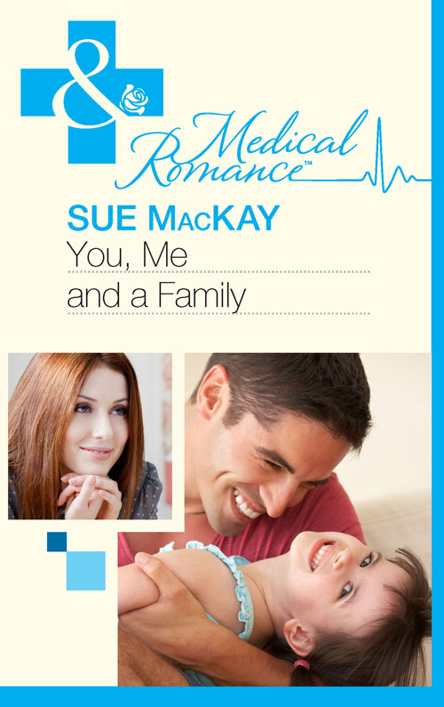 Фото - Sue MacKay You, Me and a Family bringing