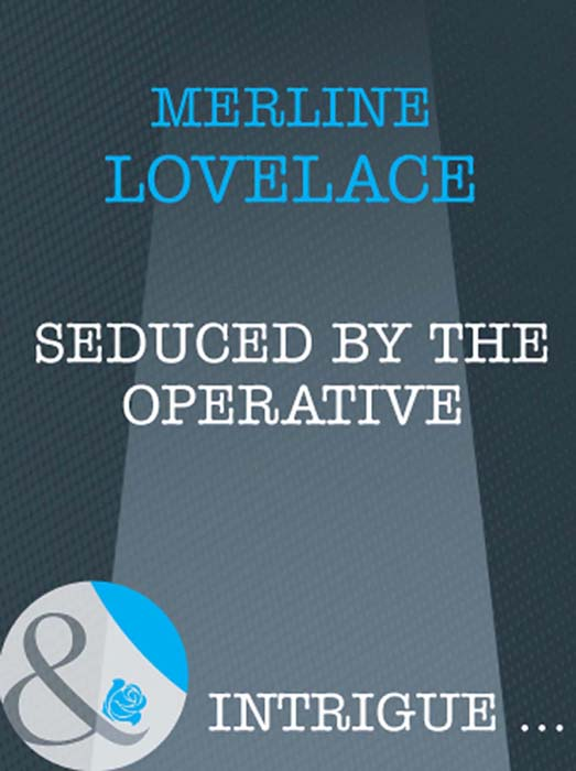 Merline Lovelace Seduced by the Operative claire seeber the girl with the fragile mind
