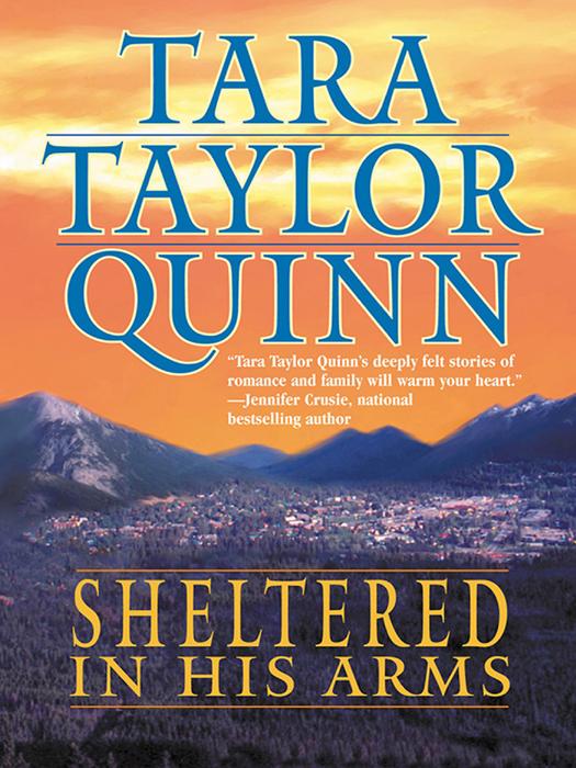 Tara Quinn Taylor Sheltered in His Arms tara quinn taylor sheltered in his arms