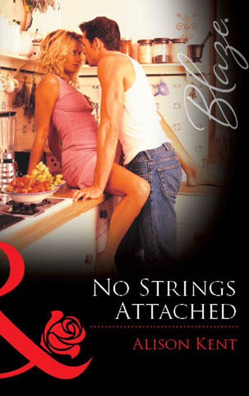 Alison Kent No Strings Attached alison kent no strings attached