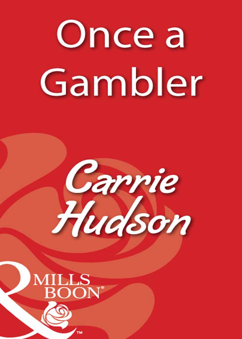 Carrie Hudson Once A Gambler looking for jake