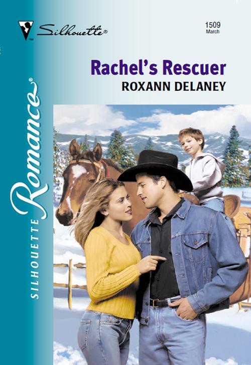 Roxann Delaney Rachel's Rescuer donna alward her rancher rescuer