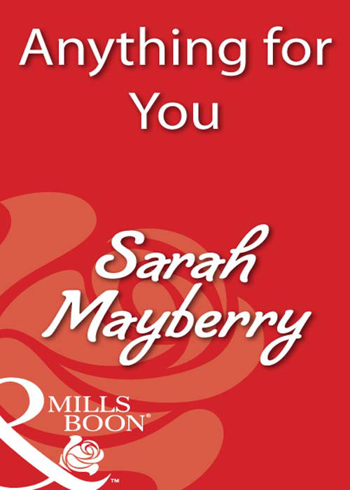 Sarah Mayberry Anything for You sarah mayberry suddenly you
