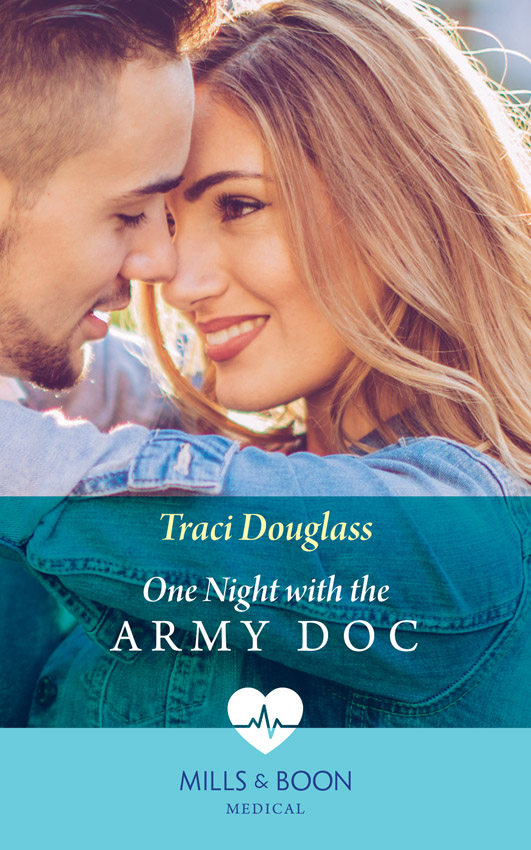 Traci Douglass One Night With The Army Doc karin baine the courage to love her army doc