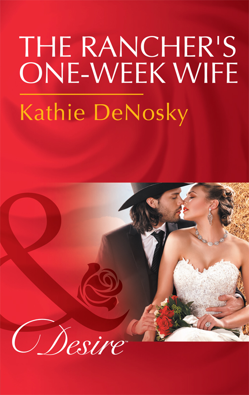 Kathie DeNosky The Rancher's One-Week Wife kathie denosky mistress of fortune