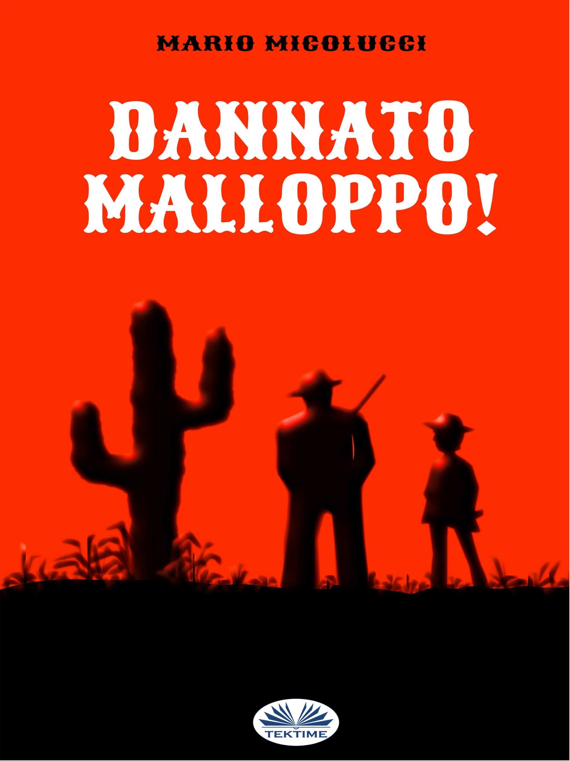 Dannato Malloppo! ( Mario Micolucci  )