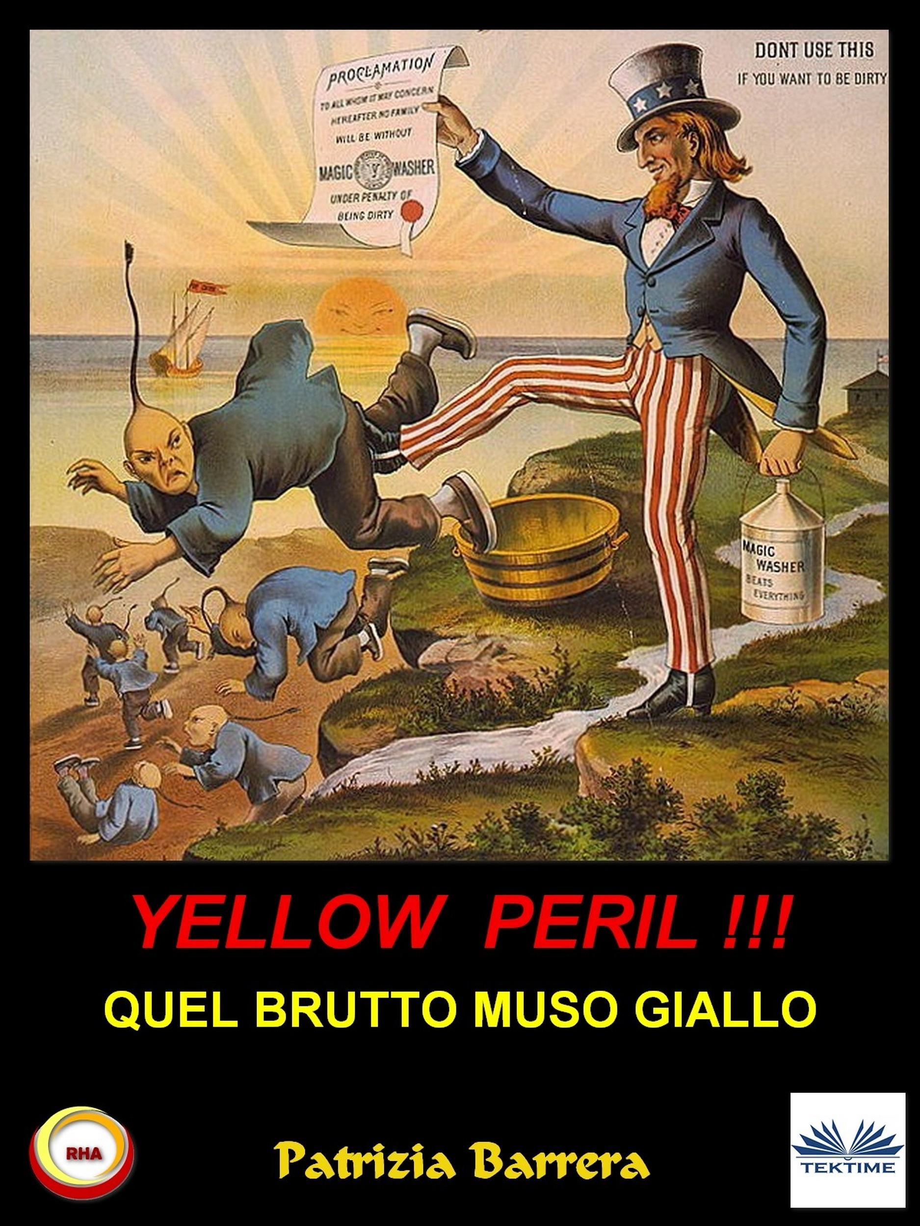 Patrizia Barrera Yellow Peril: Quel Brutto Muso Giallo guido pagliarino il vero e il verosimile