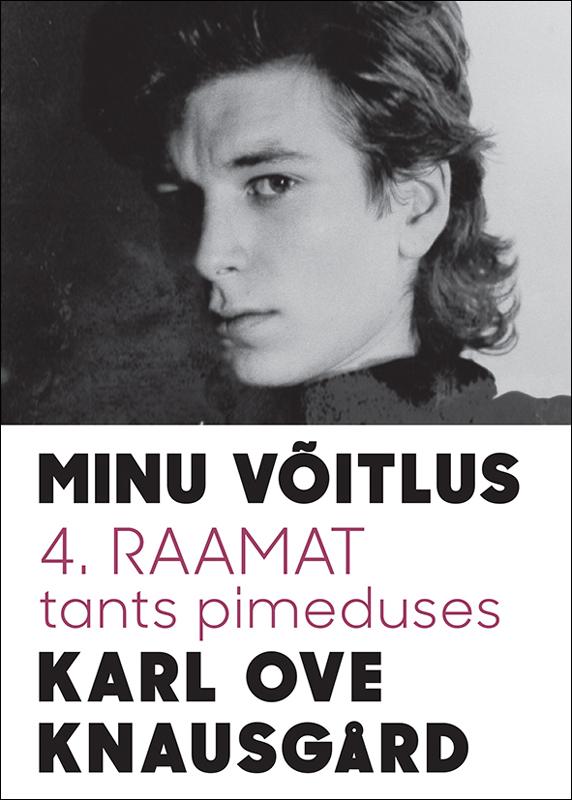 Karl Ove Knausgård Minu võitlus 4: Tants pimeduses tanel saimre minu norra polaarutoopia ja naftaplatvormid