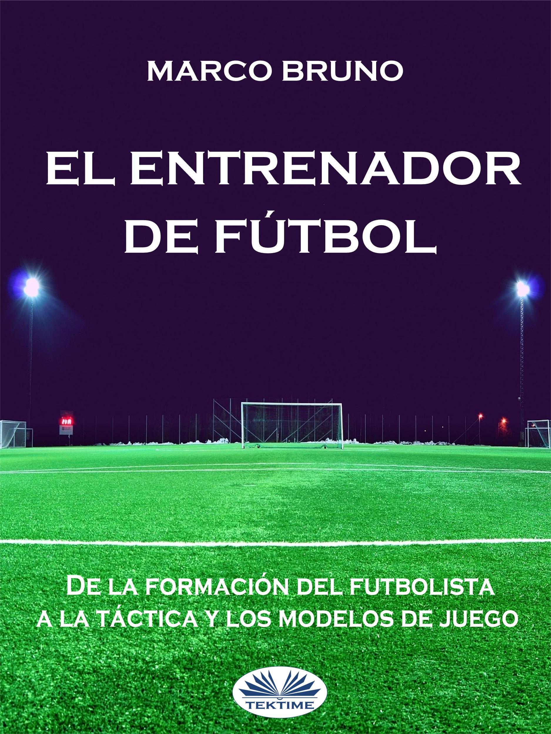 Marco Bruno El Entrenador De Fútbol цена