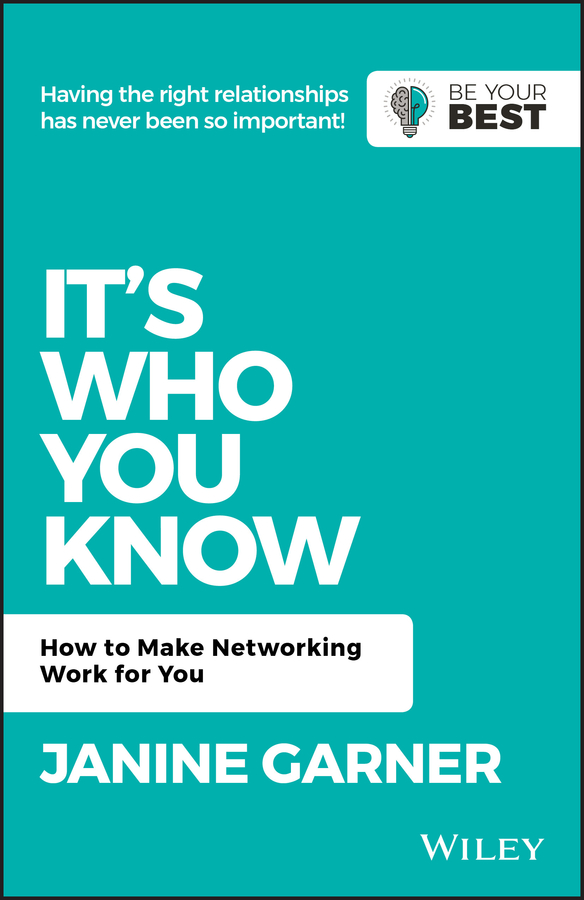 Janine Garner It's Who You Know. How to Make Networking Work for You the essential network success through personal connections