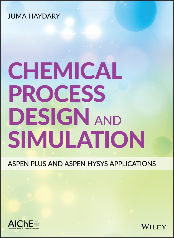 Juma Haydary Chemical Process Design and Simulation: Aspen Plus and Aspen Hysys Applications qiuliang wang practical design of magnetostatic structure using numerical simulation