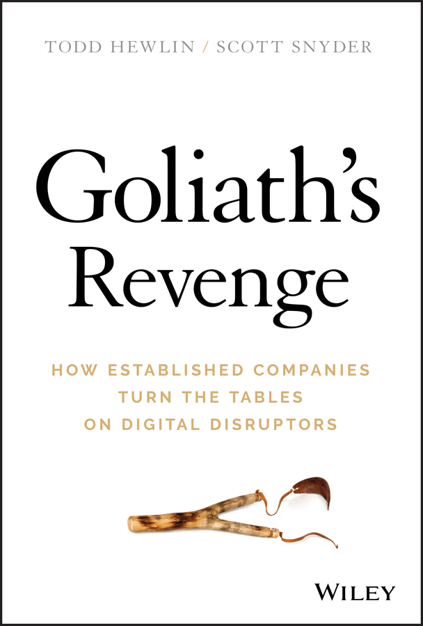 Todd Hewlin Goliath's Revenge. How Established Companies Turn the Tables on Digital Disruptors produino digital 3 axis acceleration of gravity tilt module iic spi transmission for arduino