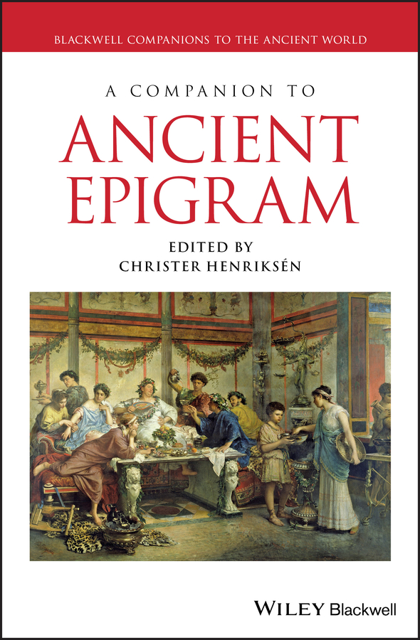 Christer Henriksén A Companion to Ancient Epigram