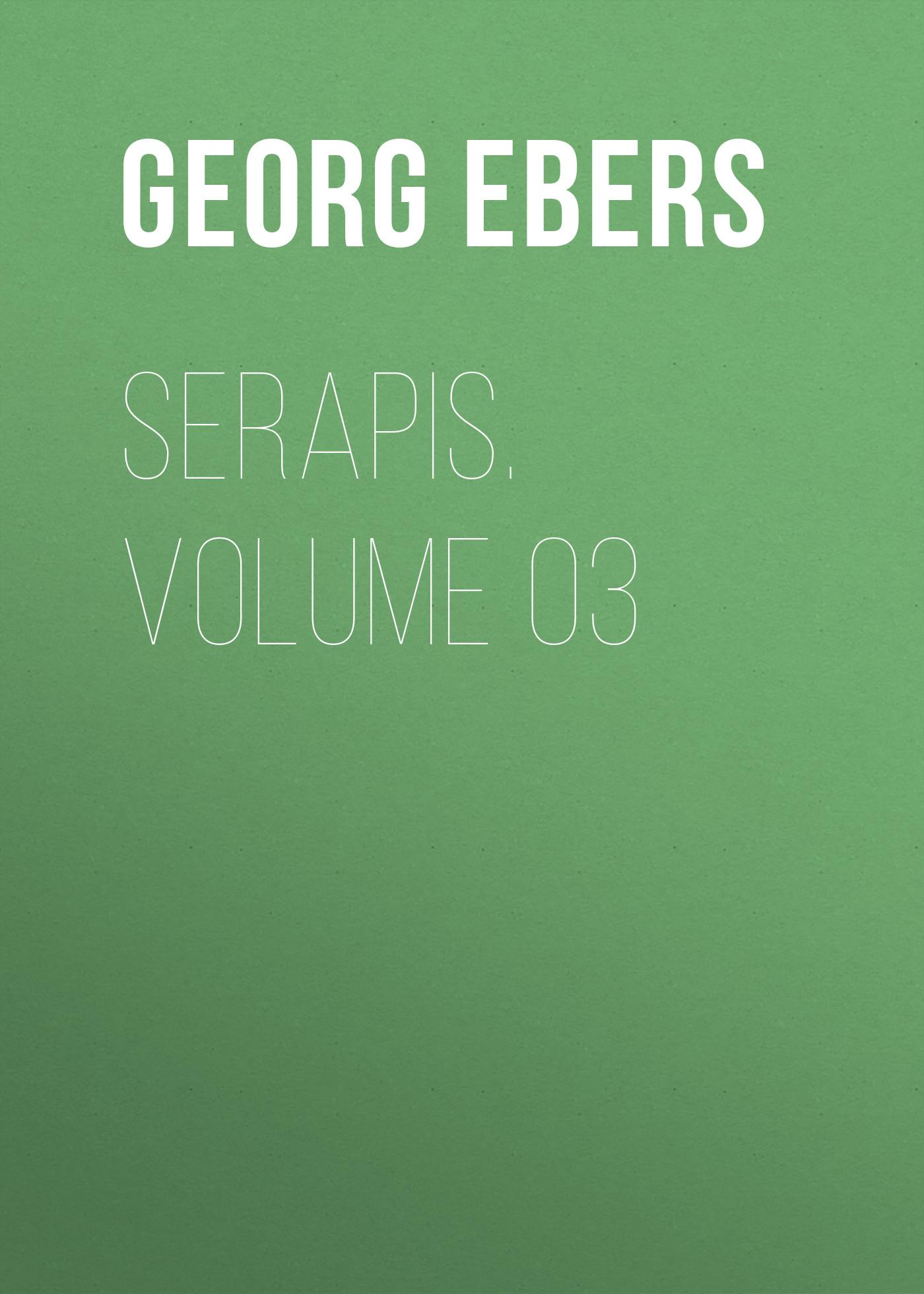 Georg Ebers Serapis. Volume 03 georg ebers antike portraits die hellenistischen bildnisse aus dem fajjum