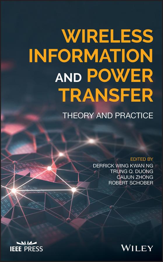 Robert Schober Wireless Information and Power Transfer