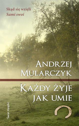 Andrzej Mularczyk Każdy żyje jak umie andrzej bubrowiecki jak wyjść z dołka emocjonalnego