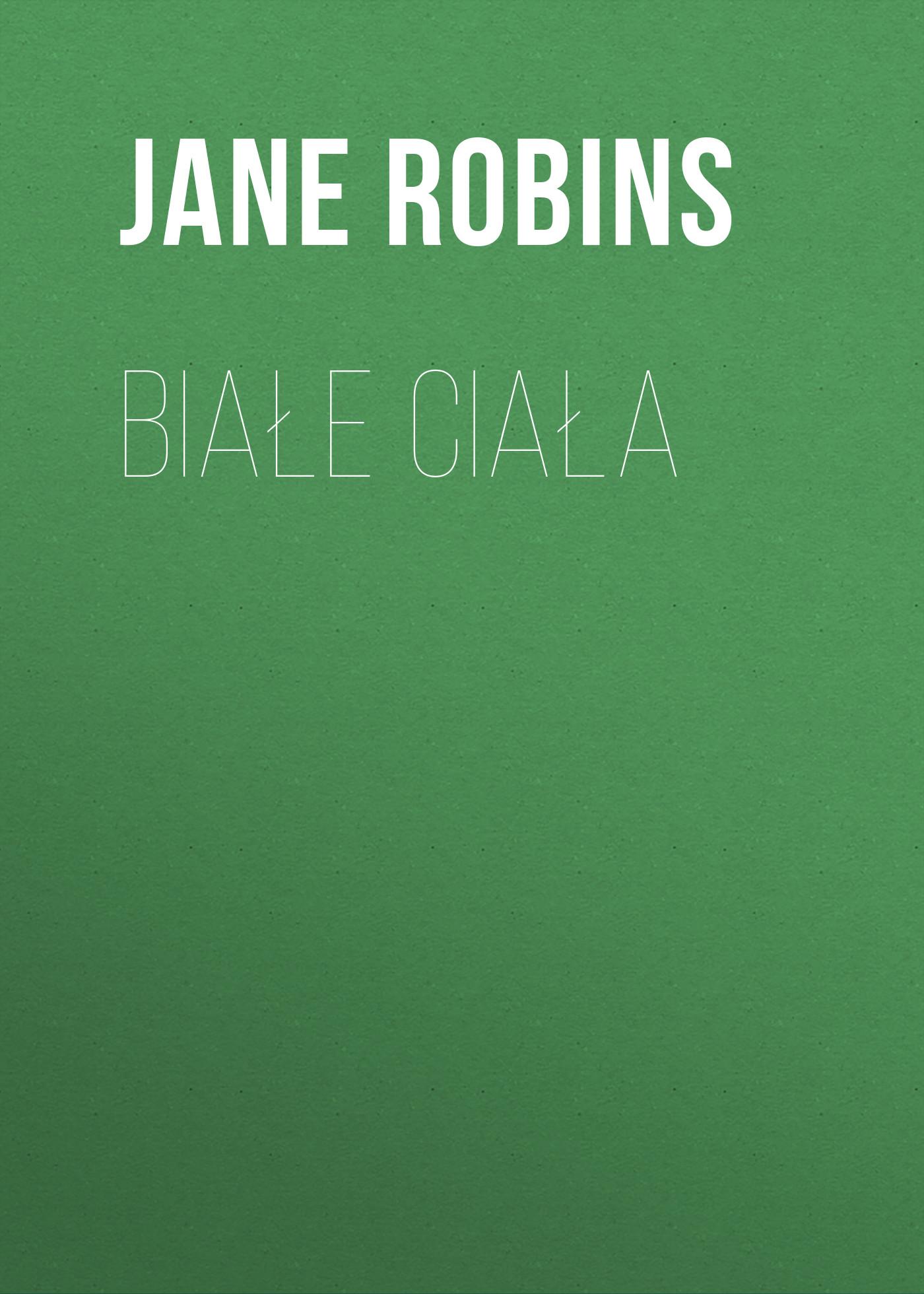 Jane Robins Białe ciała