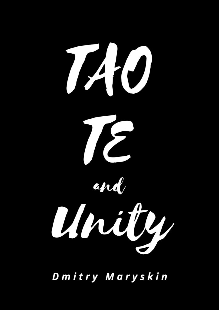 Dmitry Maryskin Tao Te and Unity