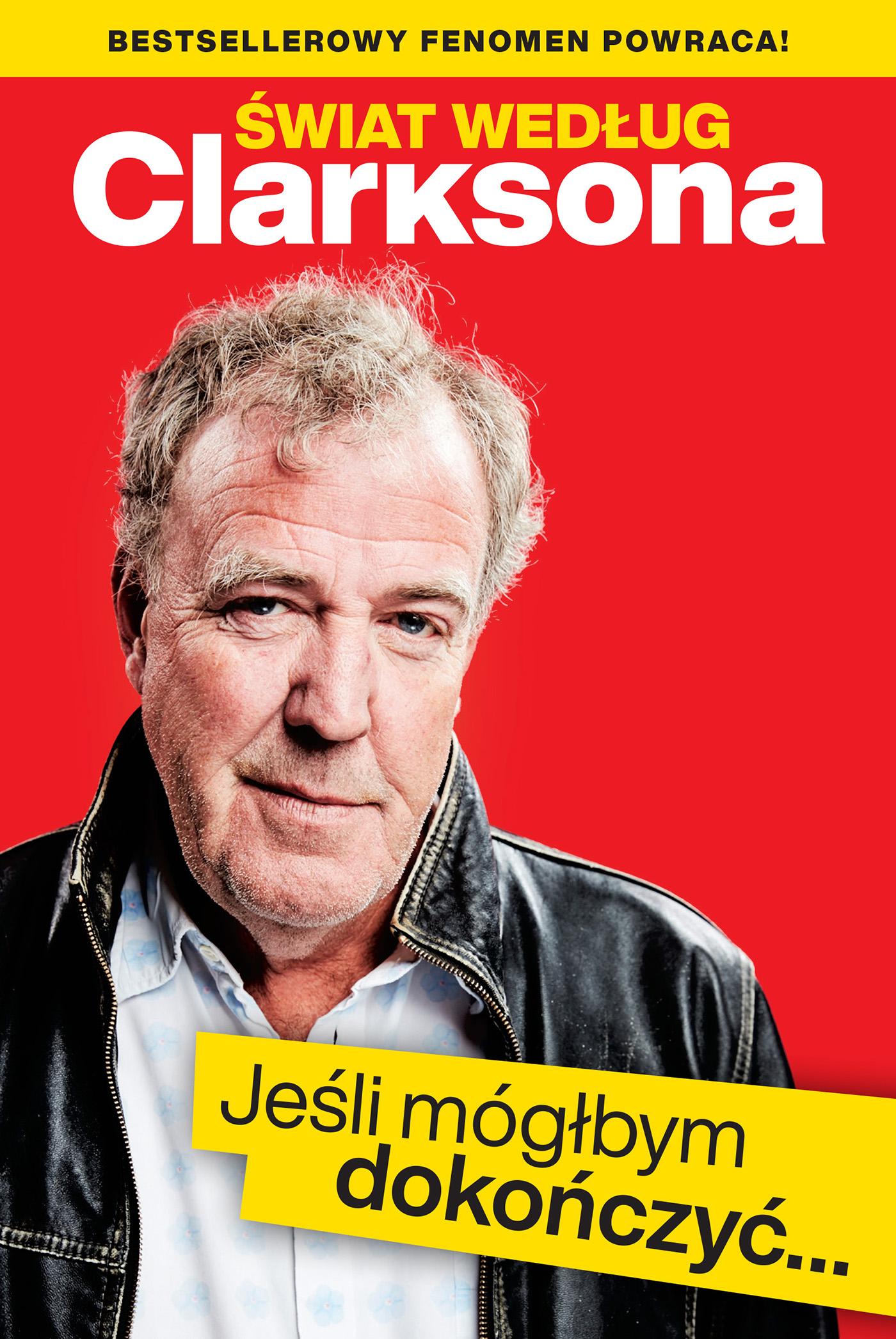 Jeremy Clarkson Świat według Clarksona. Jeśli mógłbym dokończyć… kelly clarkson kelly clarkson meaning of life