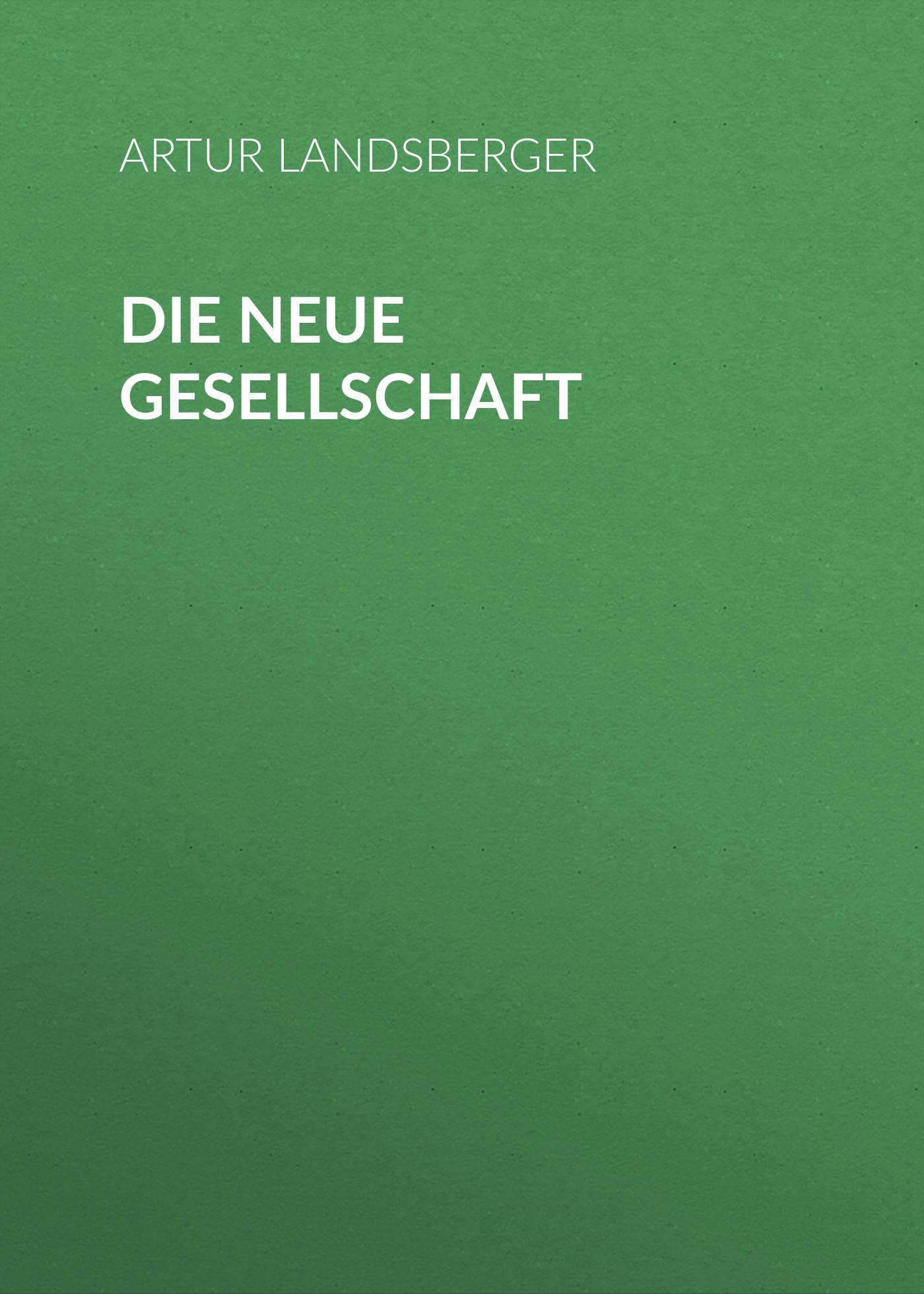 Artur Landsberger Die neue Gesellschaft