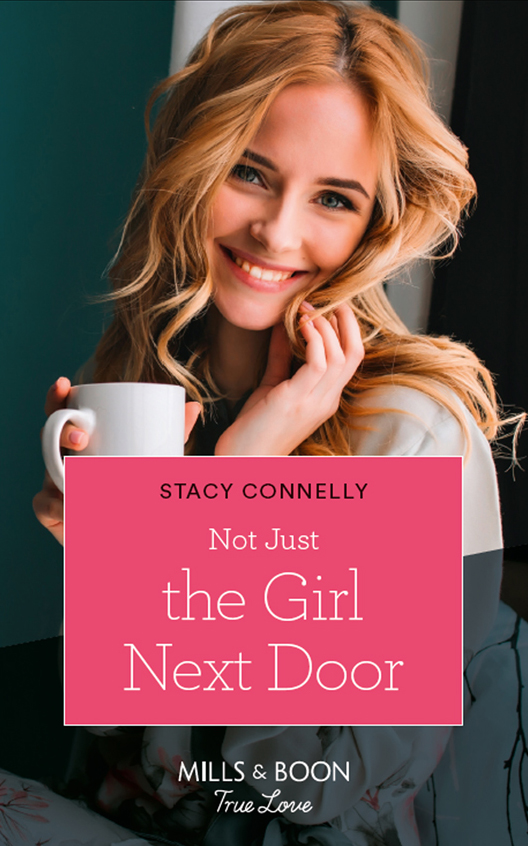 Stacy Connelly Not Just The Girl Next Door missy tippens the guy next door
