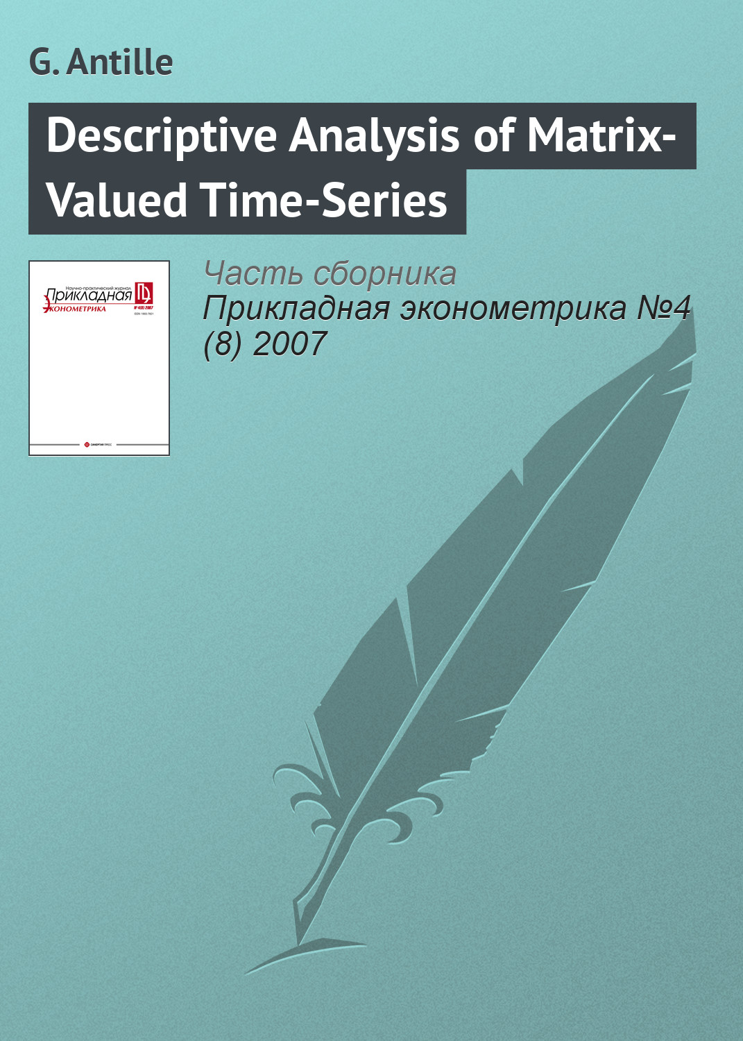 G. Antille Descriptive Analysis of Matrix-Valued Time-Series a hero of our time