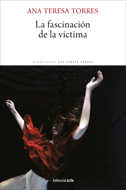 Ana Teresa Torres La fascinación de la víctima все цены