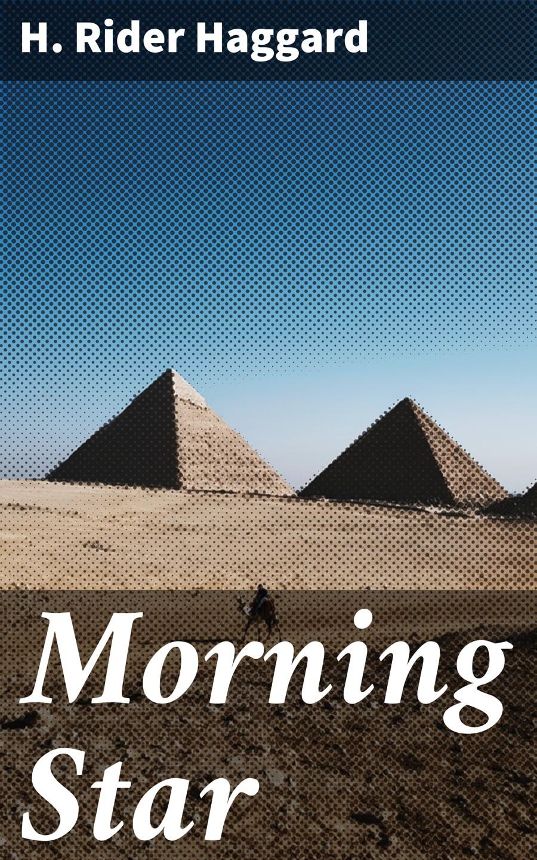Генри Райдер Хаггард Morning Star morning star