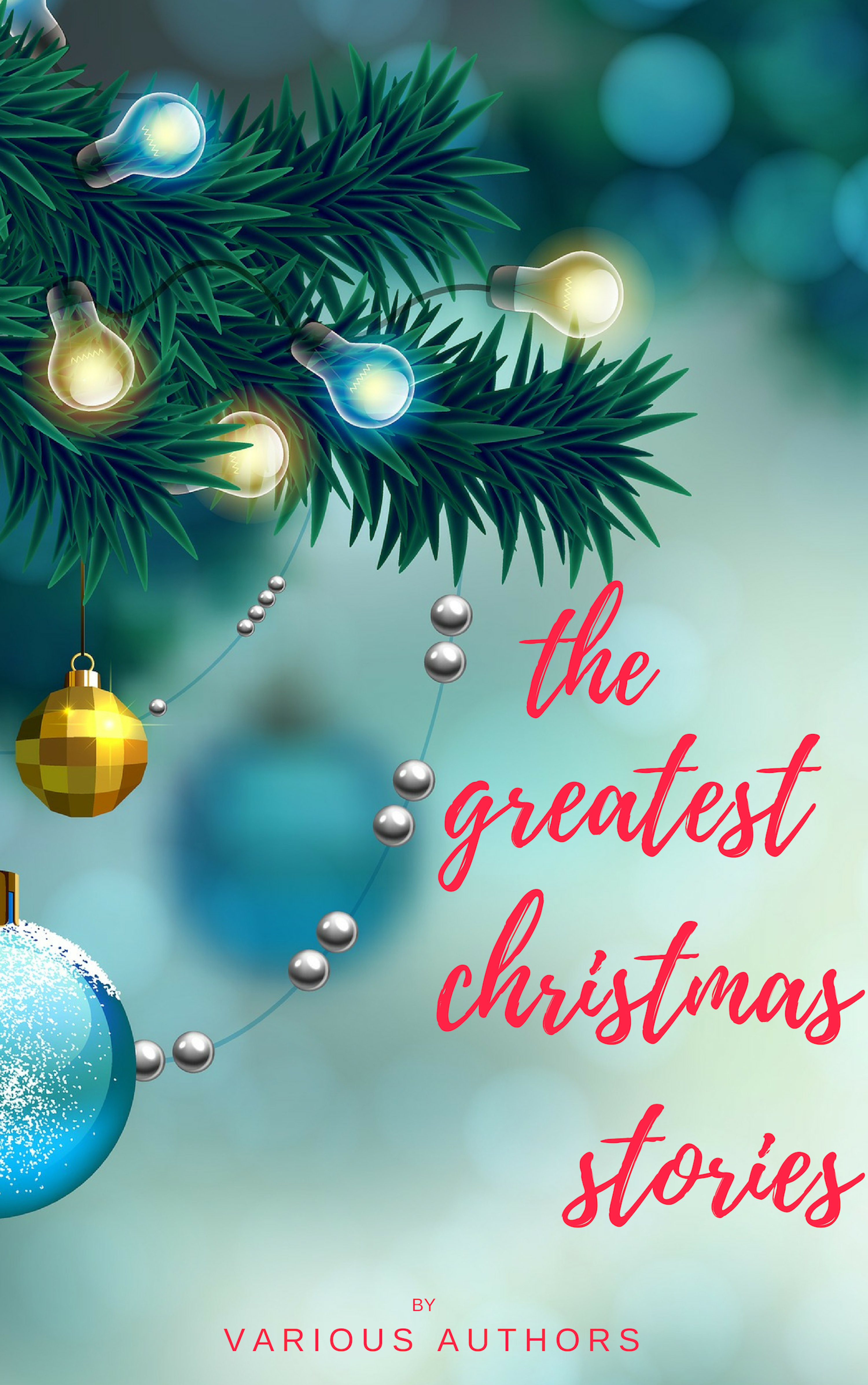 Лаймен Фрэнк Баум The Greatest Christmas Stories: 120+ Authors, 250+ Magical Christmas Stories berens edward christmas stories