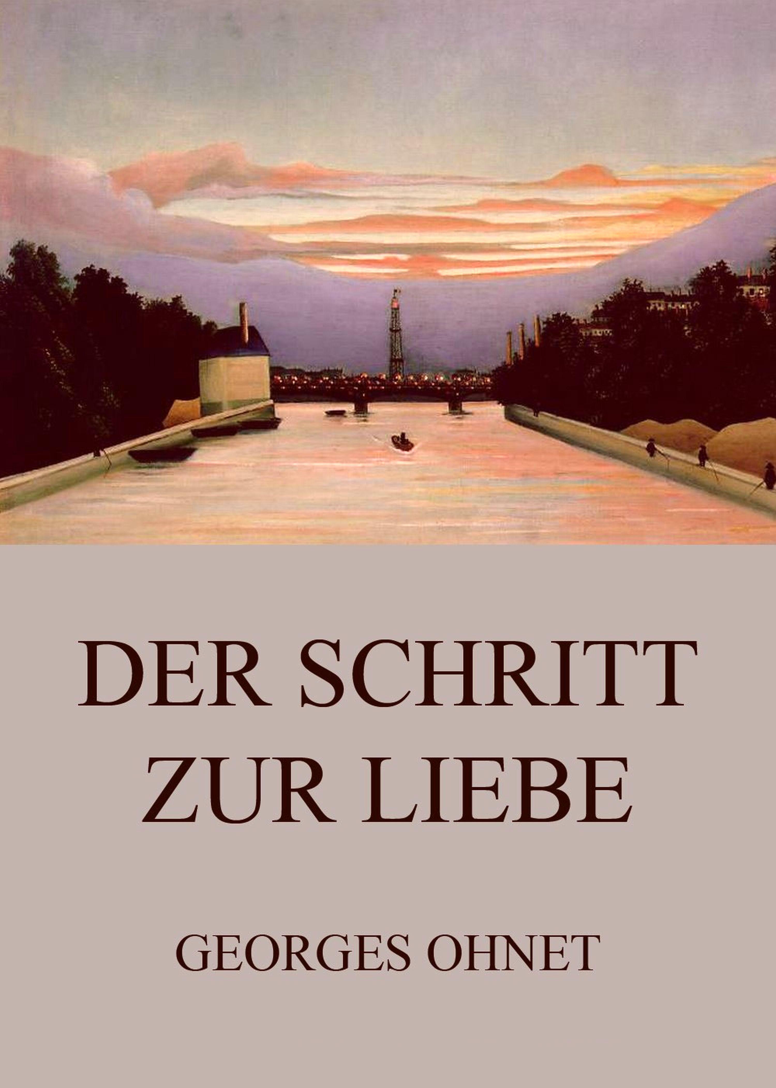 цена Georges Ohnet Der Schritt zur Liebe онлайн в 2017 году