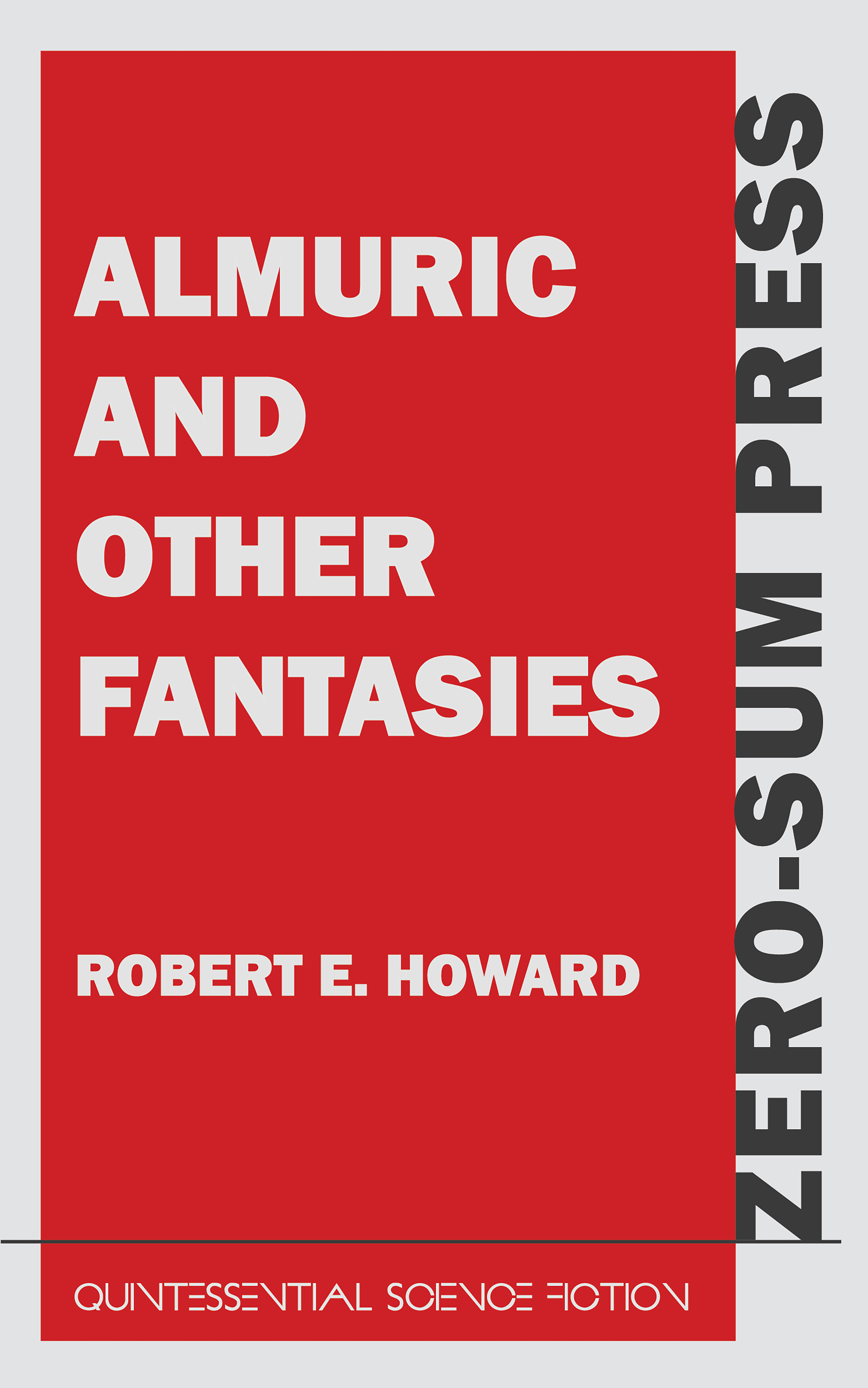 Robert E. Howard Almuric and Other Fantasies h p lovecraft robert e howard a means to freedom the letters of h p lovecraft and robert e howard volume 1