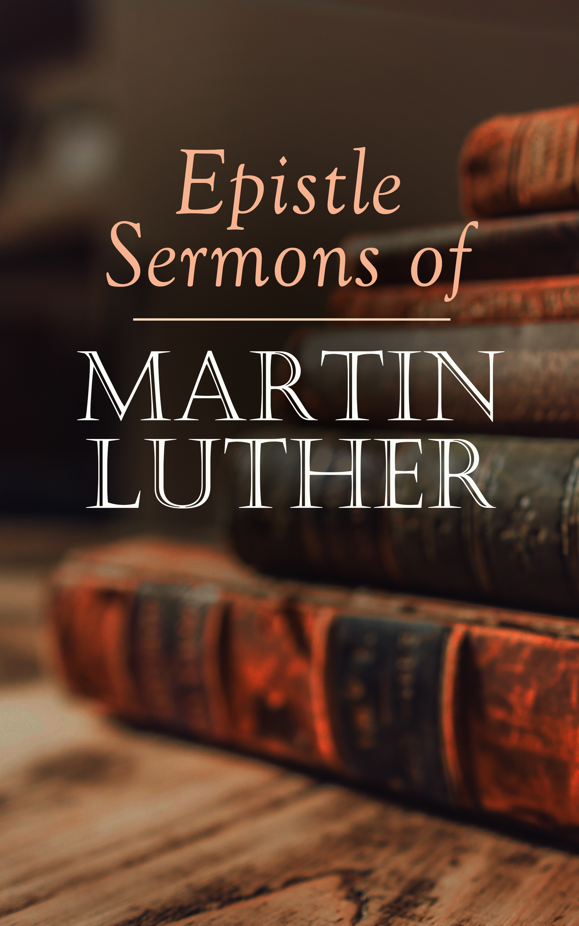 Martin Luther Epistle Sermons of Martin Luther