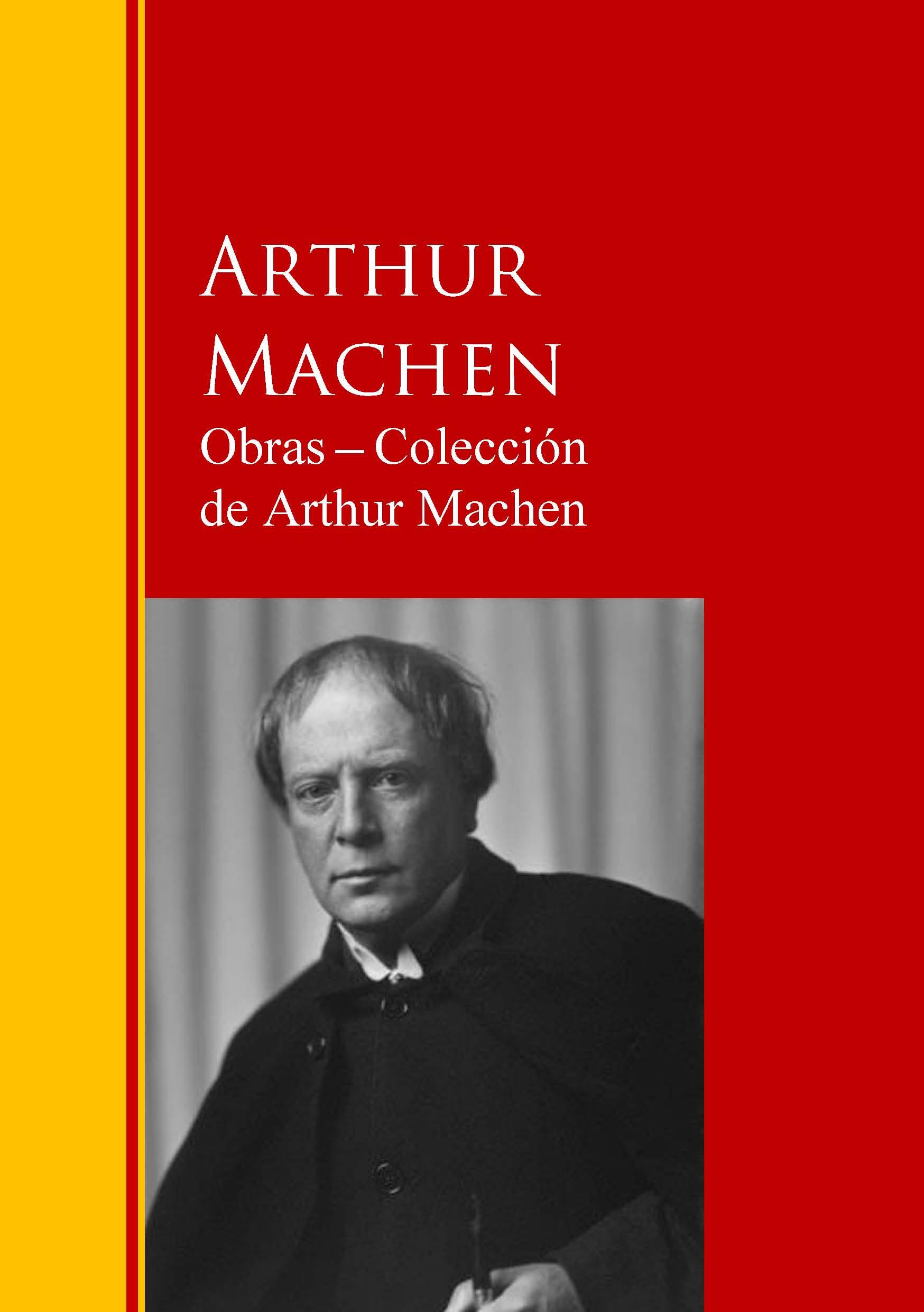 Arthur Machen Obras ─ Colección de Arthur Machen kleider machen leute