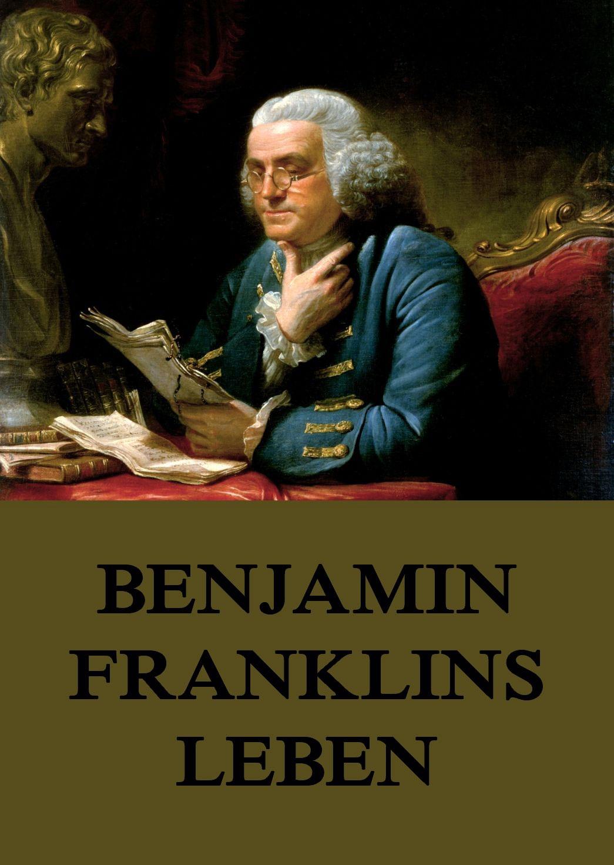 Benjamin Franklin Benjamin Franklins Leben benjamin clementine rome