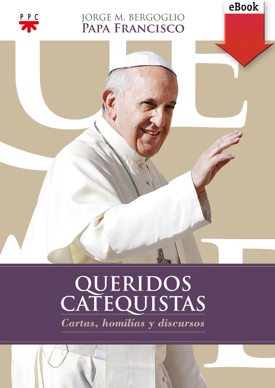 Papa Francis Queridos Catequistas patricia thayer queridos enemigos
