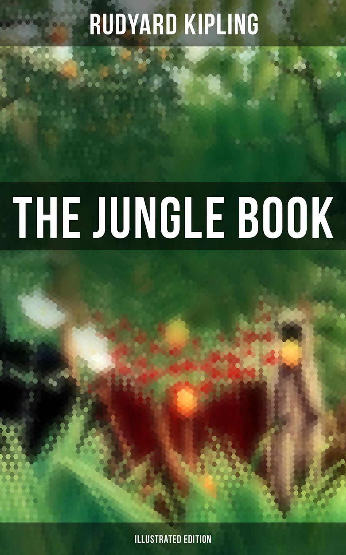 Rudyard 1865-1936 Kipling The Jungle Book (Illustrated Edition) kipling rudyard the jungle book