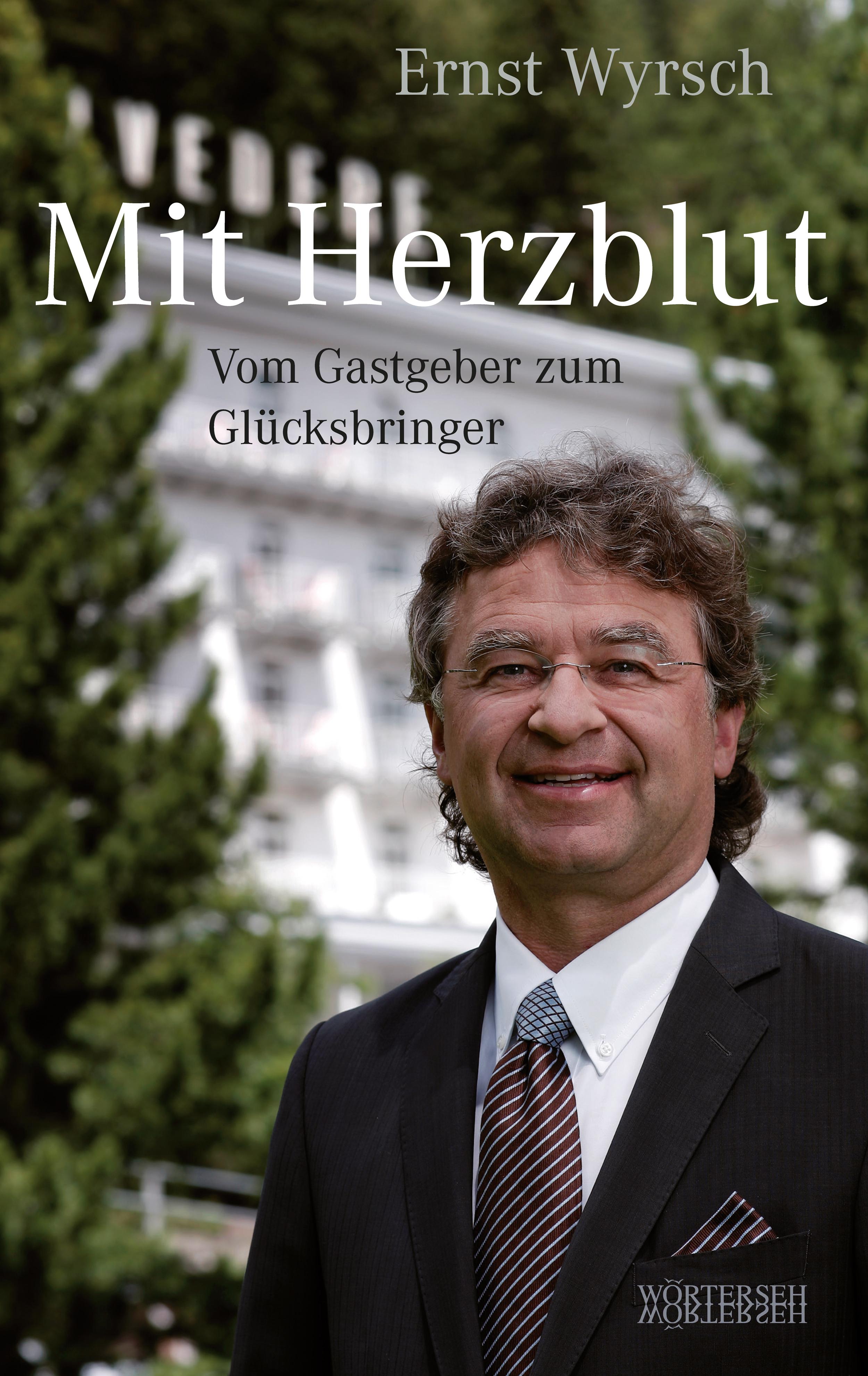 Ernst Wyrsch Mit Herzblut