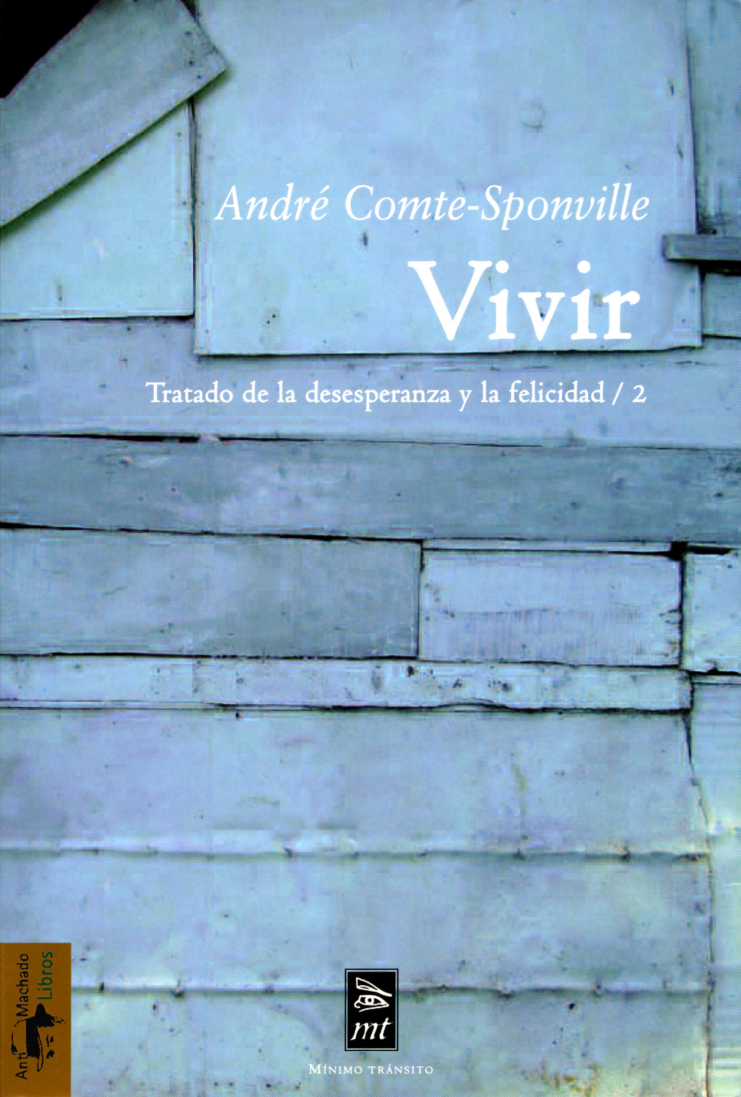 Andre Comte-Sponville Vivir vivir adrede