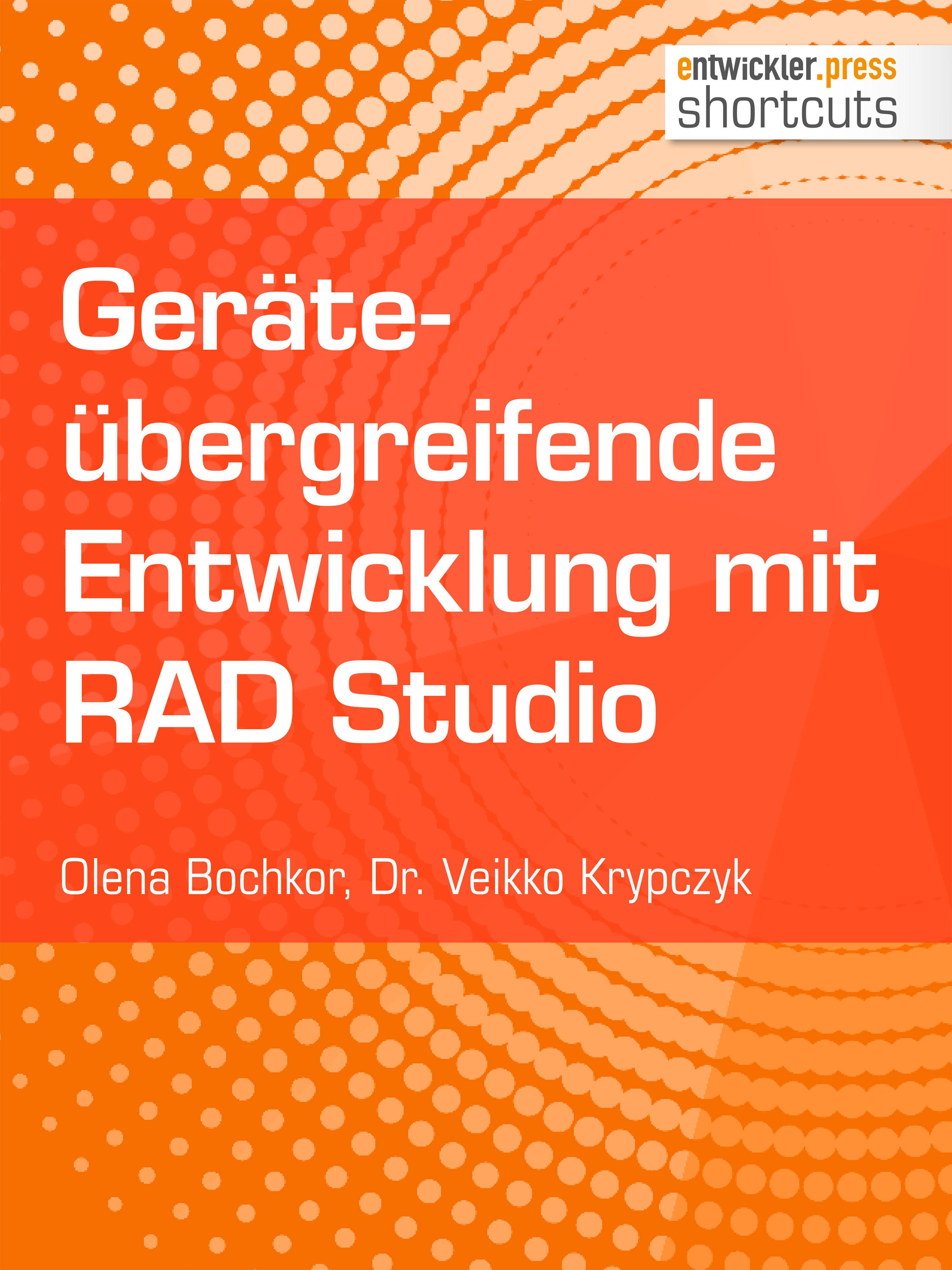 Olena Bochkor Geräteübergreifende Entwicklung mit RAD Studio dimitar menkov entwicklung eines tutorials fur xquery
