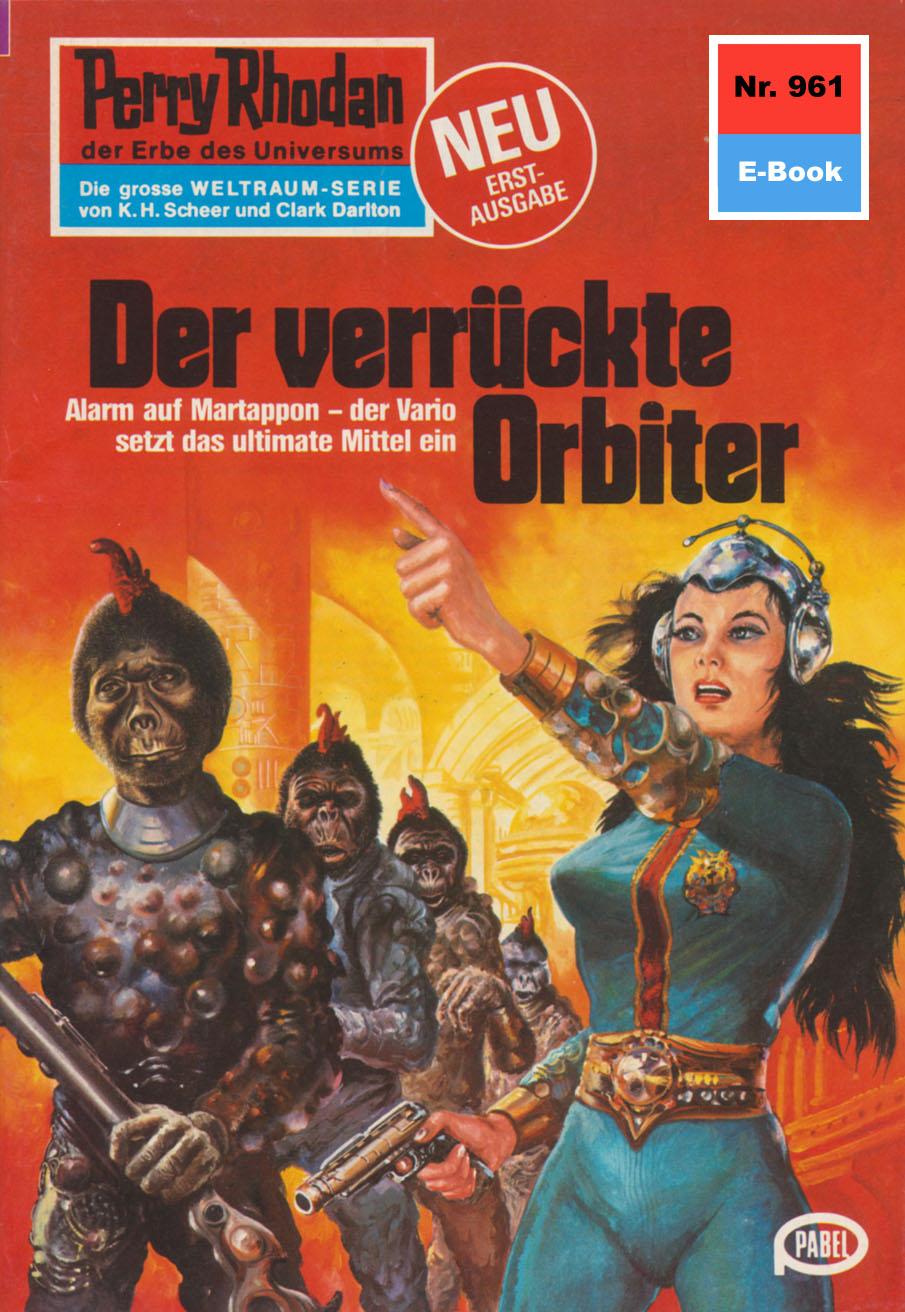 H.G. Ewers Perry Rhodan 961: Der verrückte Orbiter h g ewers perry rhodan 568 rebellen der cynos