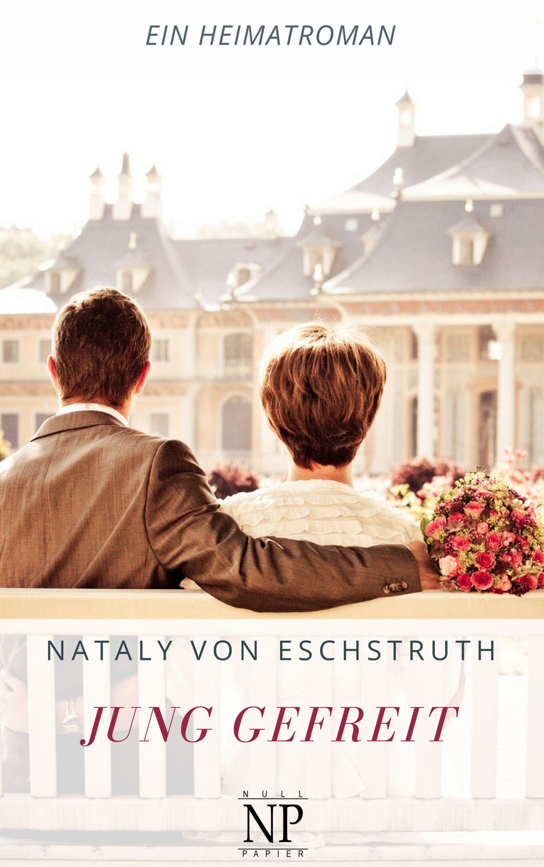 Nataly von Eschstruth Jung gefreit