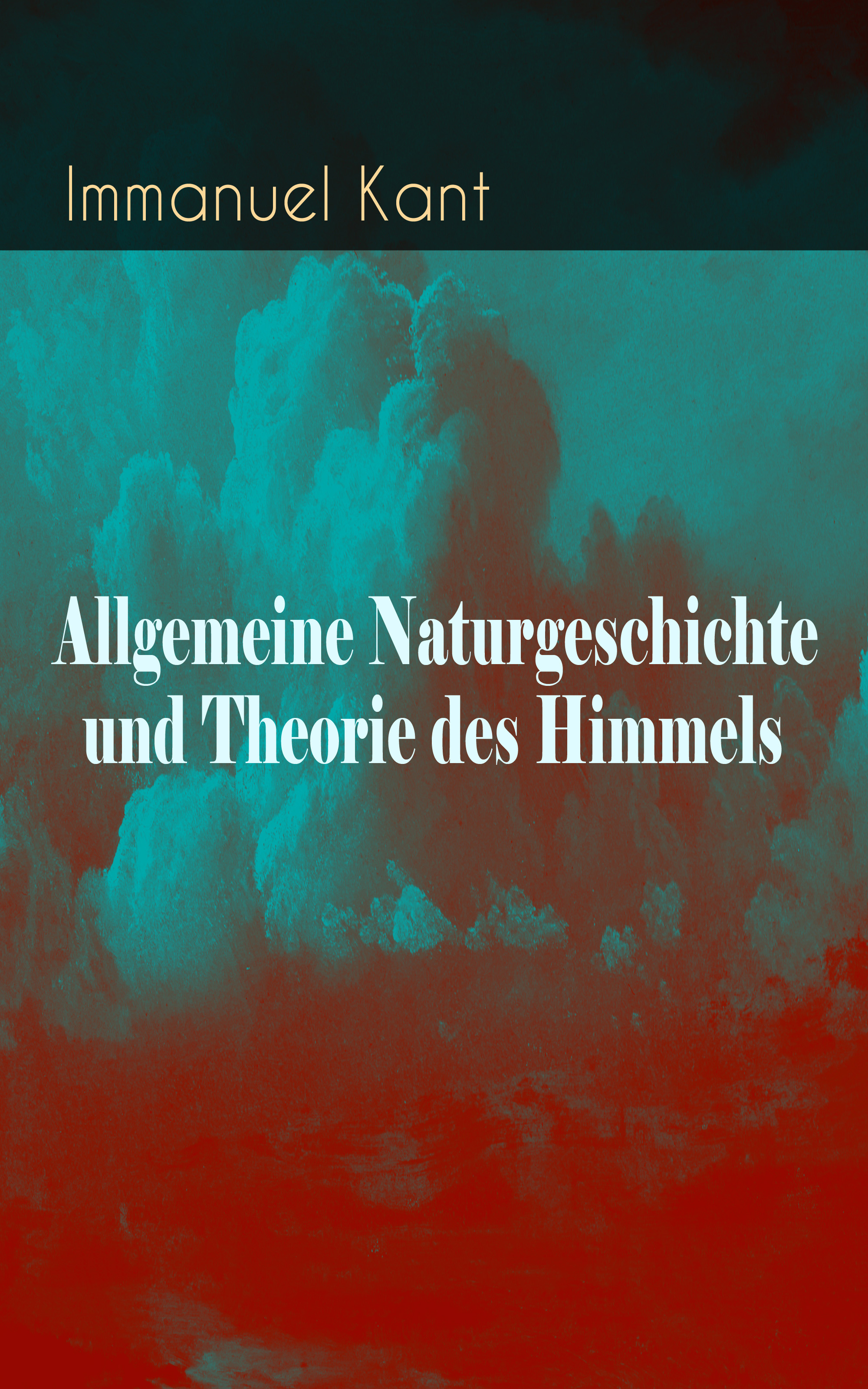 Immanuel Kant Allgemeine Naturgeschichte und Theorie des Himmels кастрюля arcos forza 20 см 2 5л арт 712200