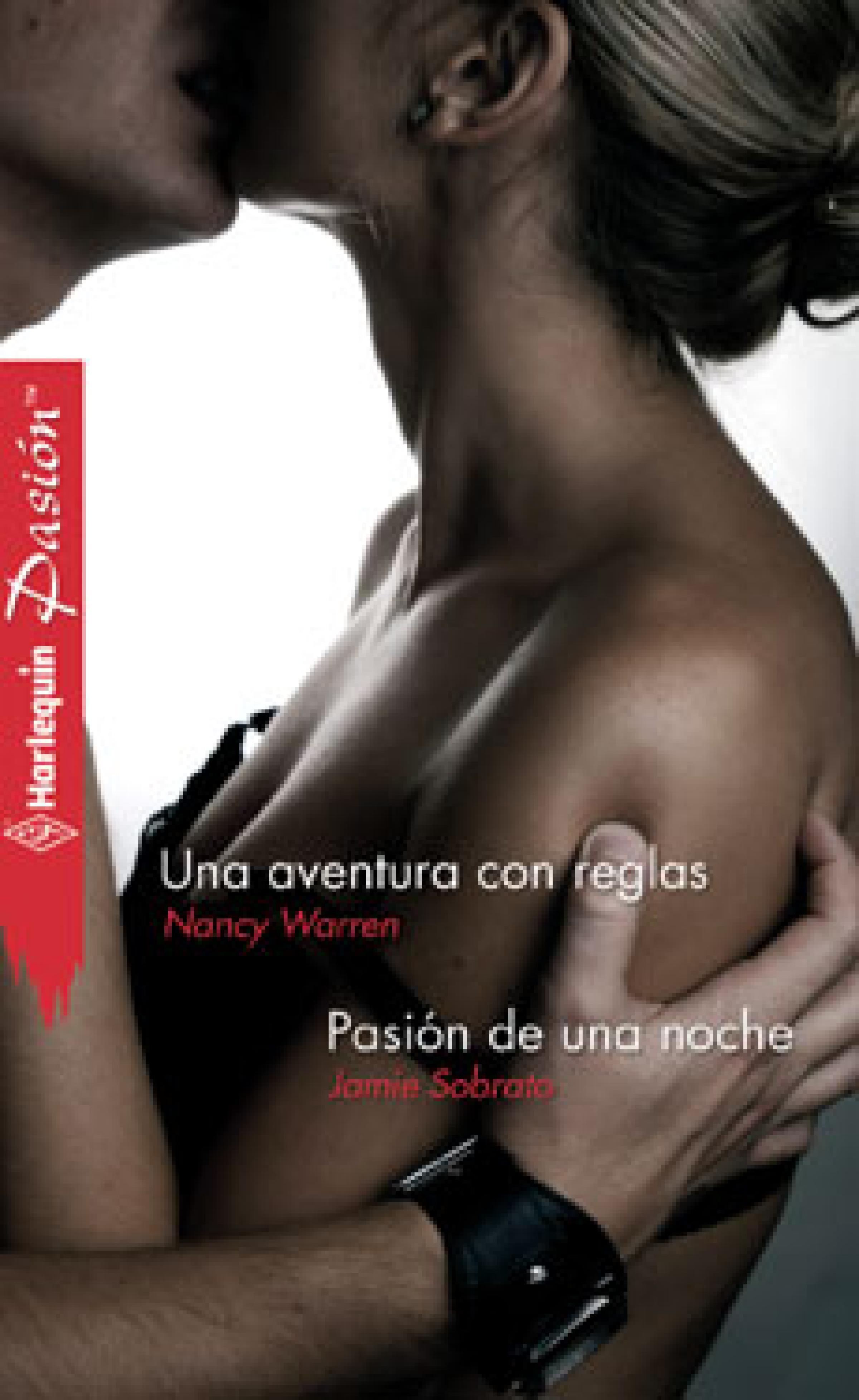 Nancy Warren Una aventura con reglas - Pasión de una noche stacy connelly las reglas de la pasión