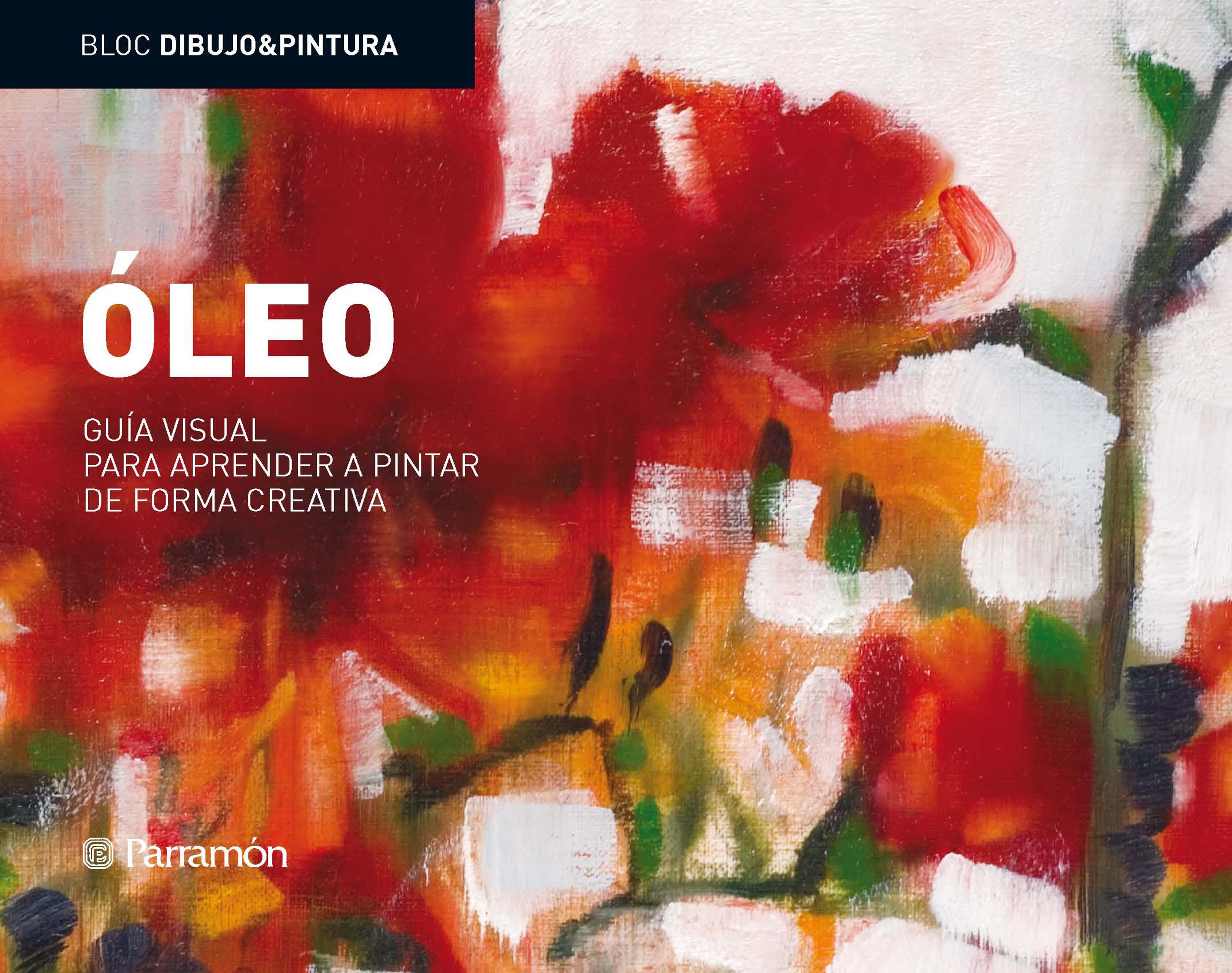 Equipo Parramón Paidotribo Bloc D&P: Óleo: Guía visual para aprender a pintar de forma creativa