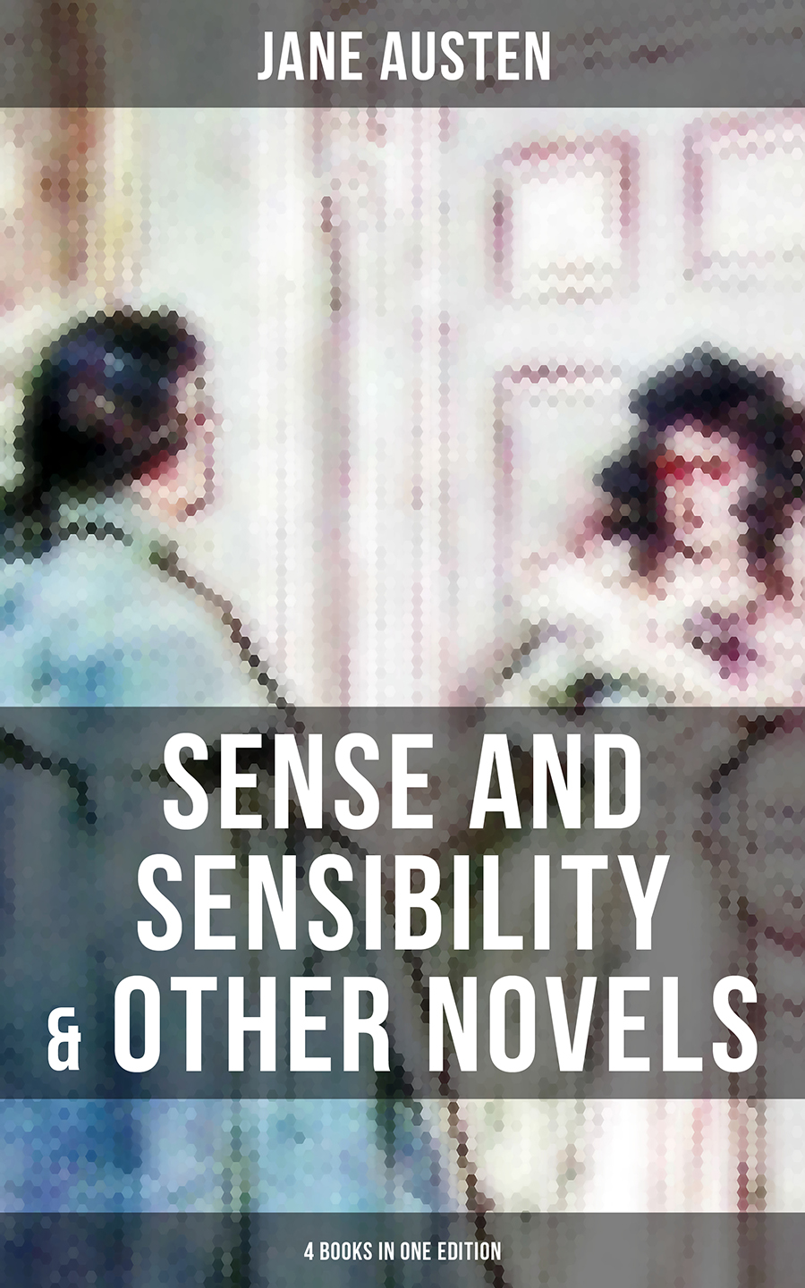 sense and sensibility other novels 4 books in one edition